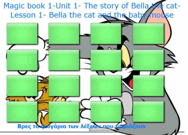 Magic book 1-Unit 1- The  storyof Bella the cat-Lesson 1- Bella the cat and the baby mouse-